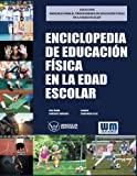 img - for Enciclopedia de Educaci n F sica en la edad escolar (Spanish Edition) book / textbook / text book