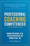 Professional Coaching Competencies: The Complete Guide is an indispensable, comprehensive, hands-on guide to understanding and artfully applying the International Coach Federation professional coaching competencies. Complete with extensive examples a...