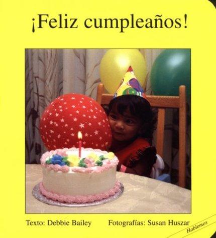 By Debbie Bailey Feliz cumpleanos! (Hablemos) (Spanish ...