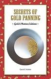Secrets of Gold Panning, David E. Kahler, 1478711353