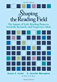 img - for Shaping the Reading Field: The Impact of Early Reading Pioneers, Scientific Research, and Progressive Ideas book / textbook / text book