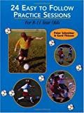 img - for 24 Easy Training Sessions, 8-11: For 8-11 Years Olds by Peter Schreiner (2000-07-02) book / textbook / text book
