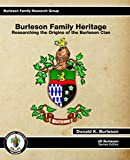 img - for Burleson Family Heritage: Researching the Origins of the Burleson Clan (Burleson Family Research Group Series) book / textbook / text book