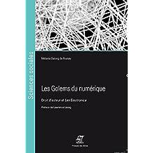 Les golems du numérique: Droit d'auteur et Lex Electronica (Sciences sociales)