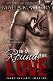 This Round for Love - Champion Hearts Book 2 (MMA Sports Romance)
