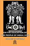 On the Education of the People of India, Charles E. Trevelyan, 1406713716