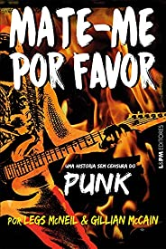 Mate-me por favor: a história sem censura do punk