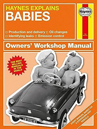 babies haynes explains owners workshop manual amazon co uk rh amazon co uk haynes baby manual pdf haynes baby manual pdf