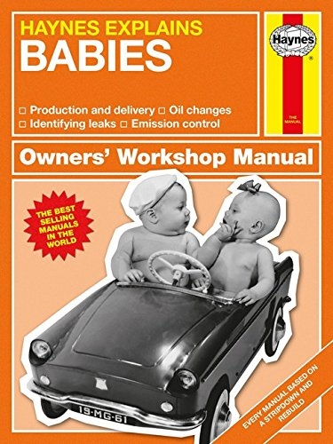 Download Haynes Explains Babies: Production and delivery - Oil changes - Identifying leaks - Emission control (Owners' Workshop Manual) pdf