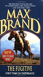 The Fugitive: A Western Trio (Max Brand Western)