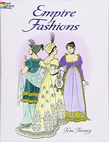 Empire Fashions Dover Fashion Coloring Book Tom Tierney 9780486418698 Amazon Books