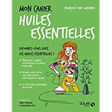 Mon cahier Huiles essentielles (French Edition)