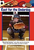 Root for the Underdog, Charles Young, 145358577X