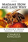 Madame How and Lady Why, Charles Kingsley, 1495341836