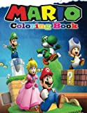 Mario Coloring Book: Coloring Book Containing All Super Mario Characters (Mario and Friends Coloring Book)