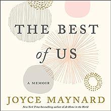 The Best of Us: A Memoir Audiobook by Joyce Maynard Narrated by Joyce Maynard