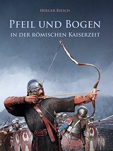 Pfeil und Bogen in der römischen Kaiserzeit