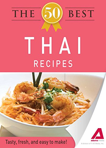 The 50 best thai recipes tasty fresh and easy to make by adams the 50 best thai recipes tasty fresh and easy to make by adams media forumfinder Gallery