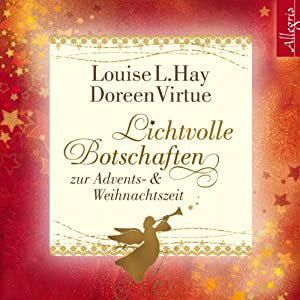 Lichtvolle Botschaften zur Advents- und Weihnachtszeit Hörbuch