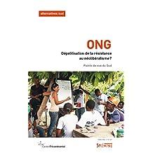 ONG, DÉPOLITISATION DE LA RÉSISTANCE AU NÉOLIBÉRALISME