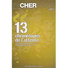 Recherches No.13-2014: Chronotopes de l'Attente