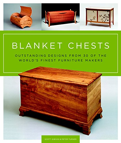 Blanket Chests: Outstanding Designs from 30 of the World's Finest Furniture Makers - Crafts Blanket Chest