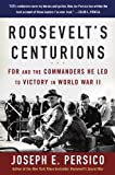 Roosevelt's Centurions, Joseph E. Persico, 0812974972