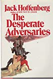 img - for The desperate adversaries book / textbook / text book