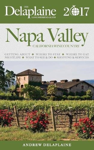 NAPA VALLEY - The Delaplaine 2017 Long Weekend Guide PDF