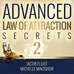 Advanced Law of Attraction Secrets II