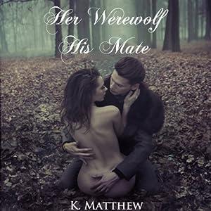 Her Werewolf, His Mate Audiobook