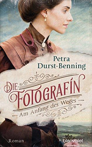 Die Fotografin - Am Anfang des Weges: Roman (Fotografinnen-Saga 1) (German Edition)