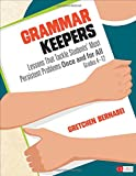 img - for Grammar Keepers: Lessons That Tackle Students  Most Persistent Problems Once and for All, Grades 4-12 (Corwin Literacy) book / textbook / text book