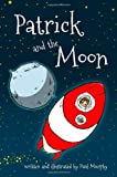 Patrick and the Moon, Paul Murphy, 1491234229