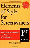 Elements of Style for Screenwriters, Paul Argentini, 1580650031