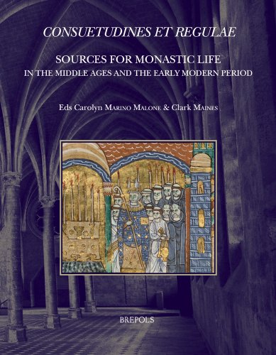 Consuetudines Et Regulae: Sources for Monastic Life in the Middle Ages and the Early Modern Period (Disciplina Monastica) (English, French and Latin Edition)