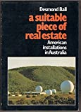 img - for A suitable piece of real estate: American installations in Australia book / textbook / text book