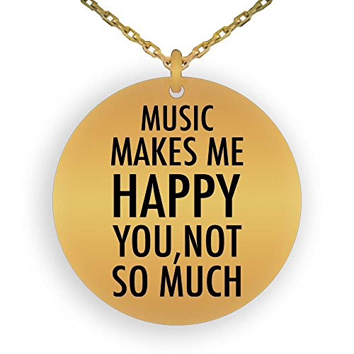 (HOM 18K Gold Plated Pendant Necklace Funny Love Hobby Music Makes Me Happy, You Not So Much | Gifts for Boys Girls Men Women Ladies Laser Engraved)