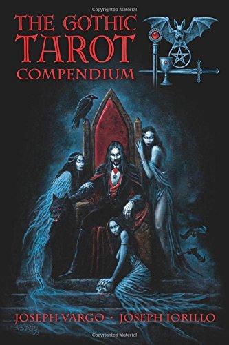 Gothic Tarot Compendium Joseph Iorillo