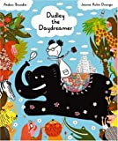 Dudley the Daydreamer, Anders Brundin and Joanna Rubin Dranger, 1905341105