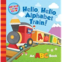 Mother Goose Club: Hello, Hello, Alphabet Train