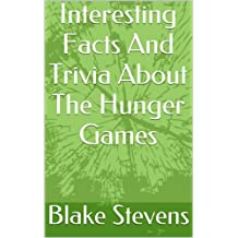 Interesting Facts And Trivia About The Hunger Games