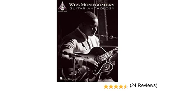 Wes Montgomery Guitar Anthology (Songbook) (Guitar Recorded ...