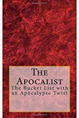 The Apocalist: The Bucket List with an Apocalypse Twist (Apocalii Journals) (Volume 1) Paperback