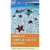 Fodor's In Focus Turks & Caicos Islands (Full-color Travel Guide)