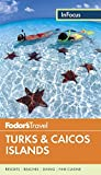 Fodor s In Focus Turks and Caicos Islands (Travel Guide)
