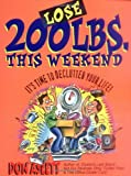 Lose 200 Pounds This Weekend