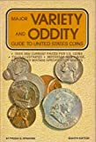 The Major Variety and Oddity Guide to United States Coins, F. G. Spadone and House of Collectibles Staff, 0876371624