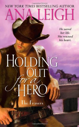 Read Online Holding Out for a Hero (The Frasers) ebook