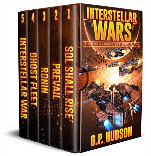 Interstellar Wars - Pike Chronicles Box Set Books 1-5 - A Space Opera Adventure: Sol Shall Rise, Book 1 - Prevail, Book 2 - Ronin, Book 3 - Ghost Fleet, Book 4 - Interstellar War, Book 5 ()